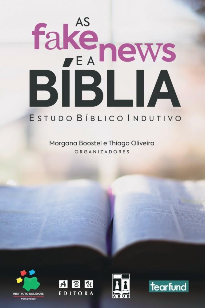 As Fake News e a Bíblia - Estudo Bíblico Indutivo