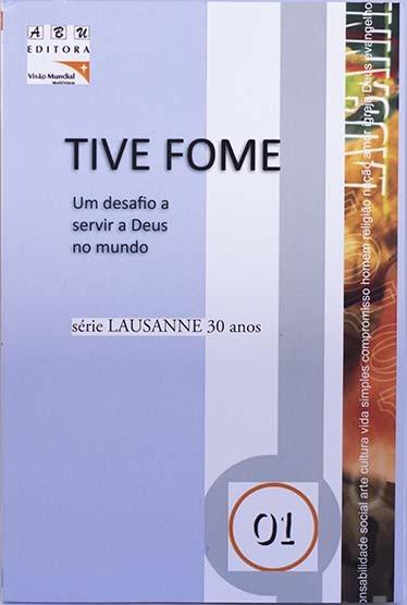 Tive Fome / Pacto de Lausanne