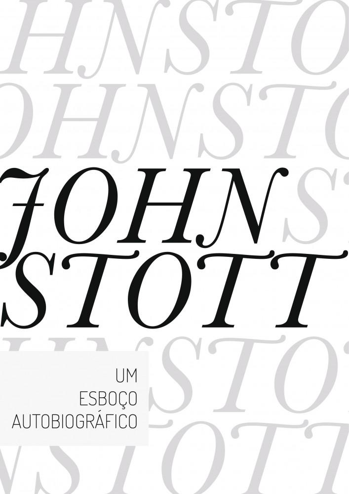 John Stott _ Esboço Autobiográfico; Reflexões de um Octogenário