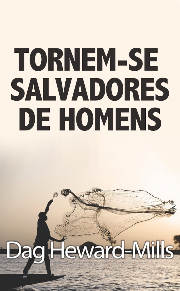 Tornem-Se Salvadores De Homens  [LIVRO ELETRÔNICO]