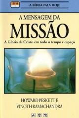 A Mensagem da Missão - A glória de Cristo em todo tempo e espaço