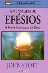 A Mensagem de Efésios - A nova sociedade de Deus