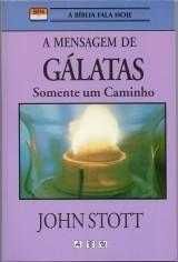 A Mensagem de Gálatas - Somente um caminho