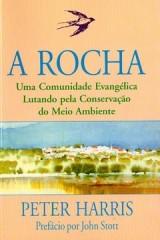 A Rocha - Uma comunidade evangélica lutando pela conservação do meio ambiente