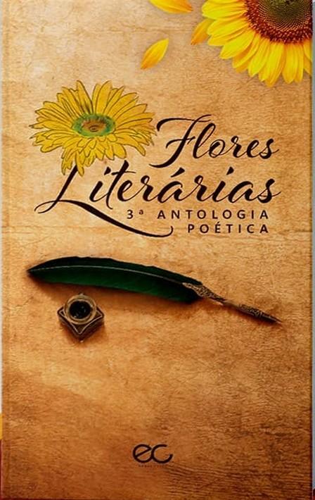 FLORES LITERÁRIAS - 3ª ANTOLOGIA POÉTICA